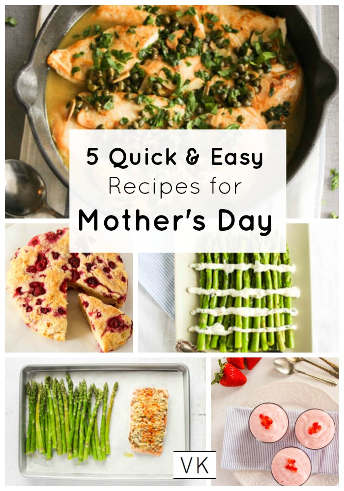 5 Quick Amp Easy Recipes For Mother S Day Valerie S Keepers